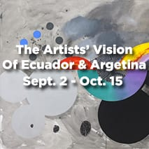 The Artists' Vision of Ecuador and Argentina (Sept. 2-Oct. 15)