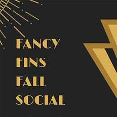 Fancy Fins Fall Social
