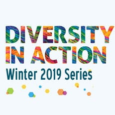 Diversity in Action Winter 2019 Series