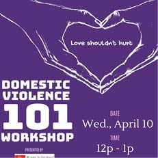 Love Shouldn't Hurt - Domestic Violence 101 Workshop Apr. 10