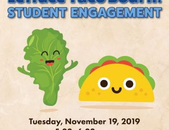 Lettuce Taco Bout Student Engagement! (Nov. 19)