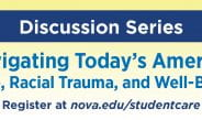 NSU Discussion Series Navigating Today's America: Race, Racial Trauma, and Well-Being (July schedule)