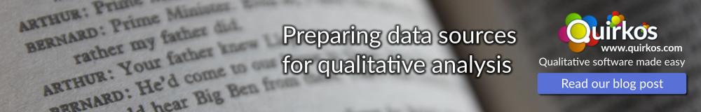 Preparing data sources for qualitative analysis
