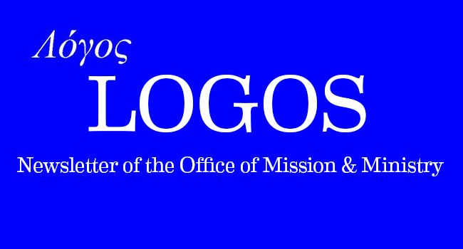 Logos, the Newsletter of the Office of Mission and Ministry