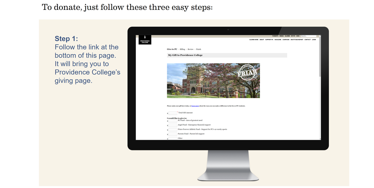 Follow the link at the bottom of this page. It will bring you to Providence College's giving page