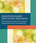 Discipline-Based Education Research: Understanding and Improving Learning in Underg​​raduate Science and Engineering (2012)​ by Susan ​​R. Singer, Natalie R. Nielsen, and Heidi A. Schweingruber, Editors.