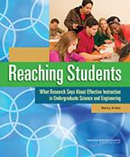 Reaching Students: What Research Says About Effective Instruction in Undergraduate Science and Engineering (2015) by Nancy Kober​