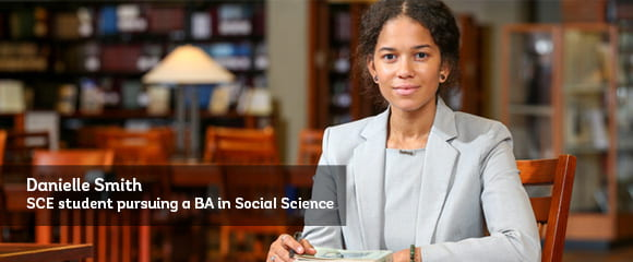 Danielle Smith, SCE Student pursuing a BA in Social Science