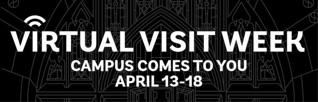 Virtual Visit Week. Campus comes to you. April 13-18