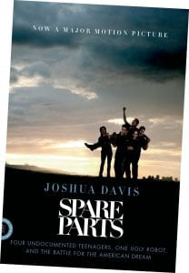 """The movie version of """"Spare Parts"""" premiered in January 2015."""
