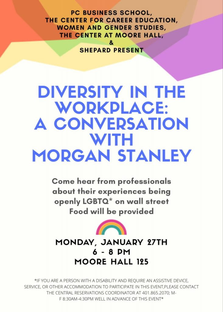 Diversity in the Workplace: A Conversation with Morgan Stanley. Monday January 27th 6-8PM Moore Hall 125