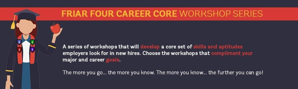 Friar Four Career Core Workshop Series