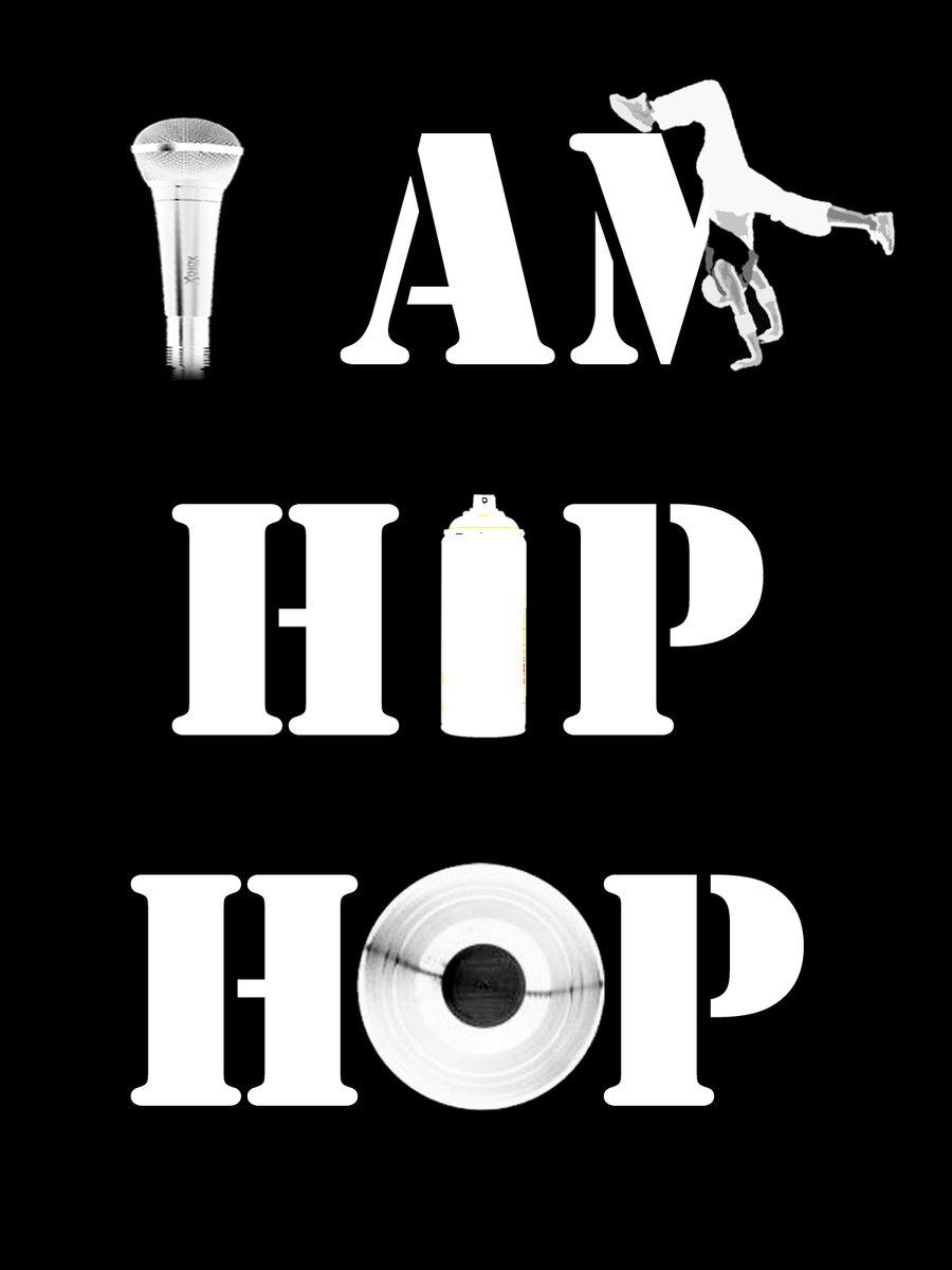 I Am Hip Hop Hip Hop Is Me Live Fashion Breathe Music Love