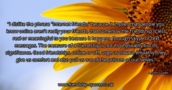 Quotes About Meeting Internet Friends. QuotesGram |Online Friends Quotes