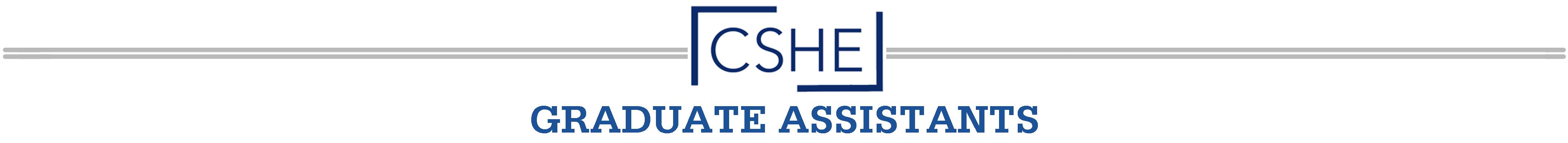 CSHE GRADUATE ASSISTANTS