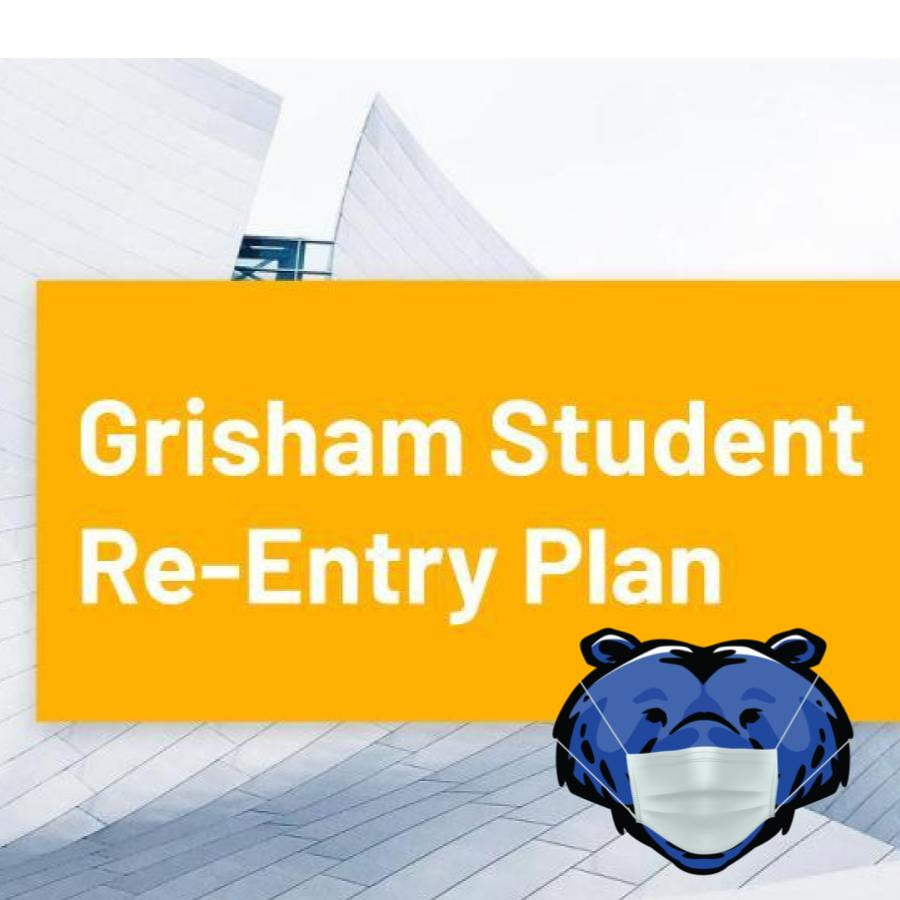 Grisham Student Re-Entry Plan