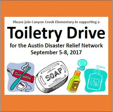 Please join Canyon Creek Elementary in supporting a Toiletry Drive for the Austin Disaster Relief Network September 5-8, 2017