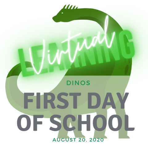 First Day of School August 20 - Virtual Learning