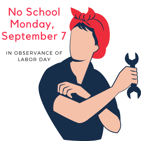 No School Monday, September 7 in observance of Labor Day