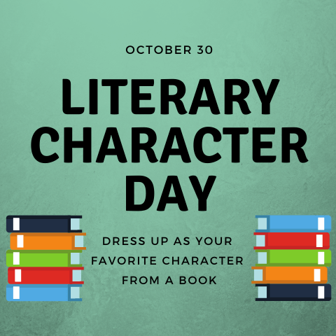 October 30 - Literary Character Day - Dress up as your favorite character from a book