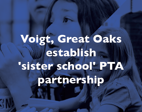 Voigt, Great Oaks establish 'sister school' PTA partnership