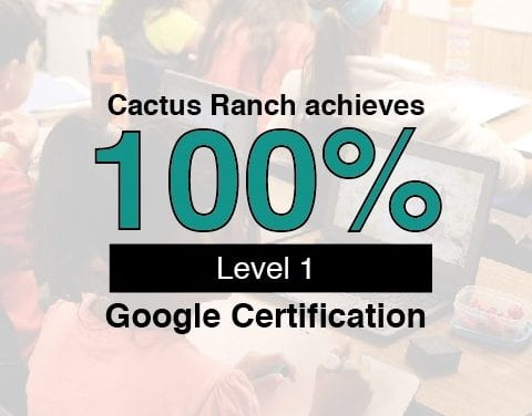 Cactus Ranch achieves 100 Percent Level 1 Google Certification