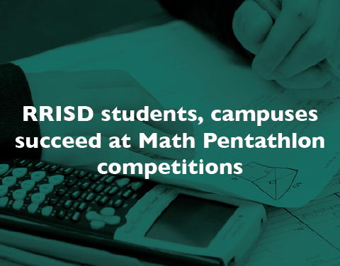 RRISD students, campuses succeed at Math Pentathlon competitions