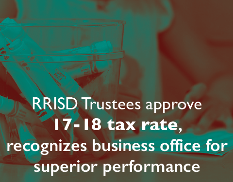 RRISD Trustees approve 17-18 tax rate, recognizes business office for superior performance
