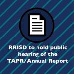 RRISD to hold public hearing of the TAPR/Annual Report