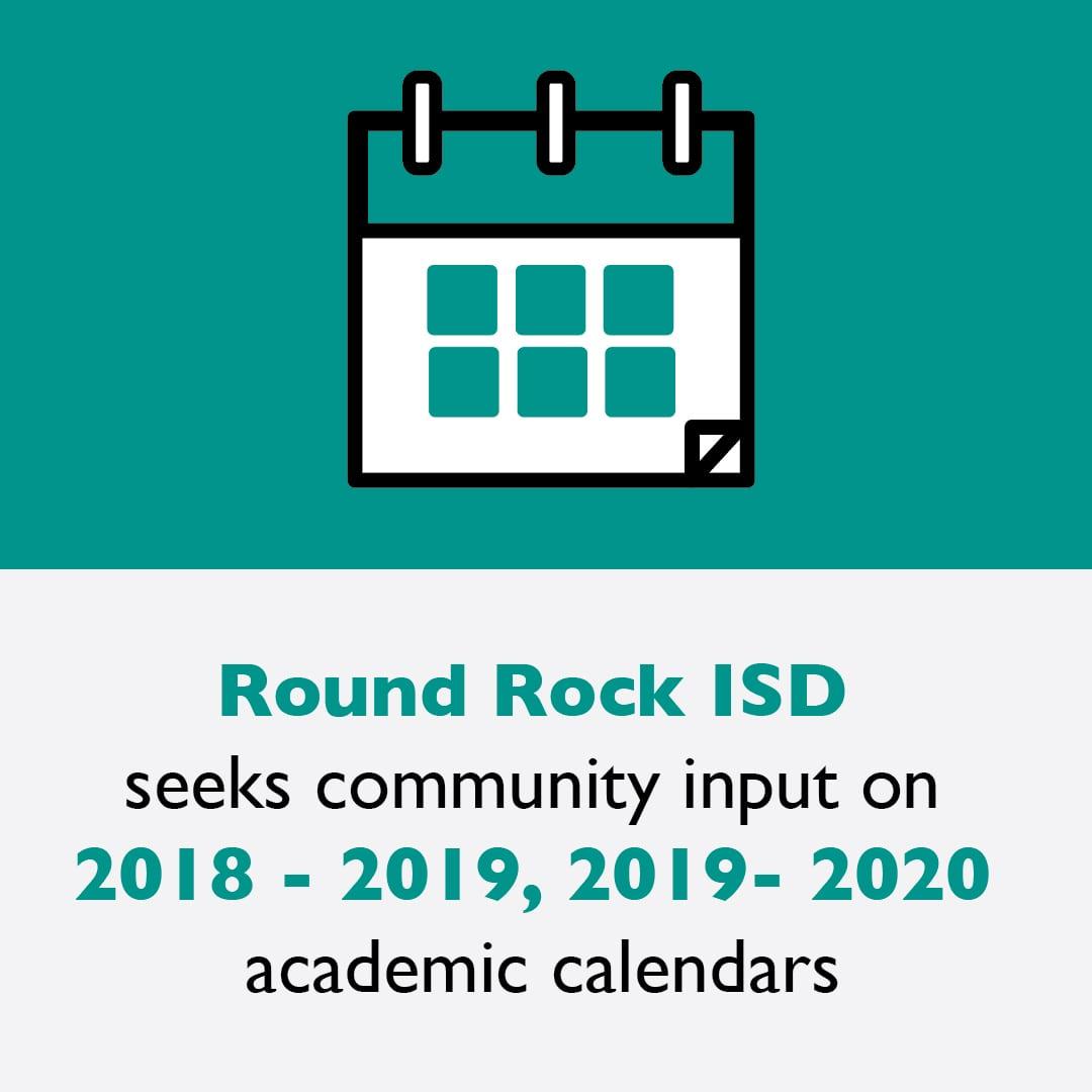 Round Rock Isd Calendar 2020 Round Rock ISD seeks community input on 2018 2019, 2019 2020