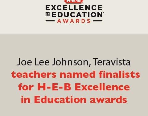 Joe Lee Johnson, Teravista teachers named finalists for H-E-B Excellence in Education awards