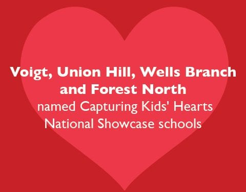 Voigt, Union Hill, Wells Branch and Forest North named Capturing Kids' Hearts National Showcase schools