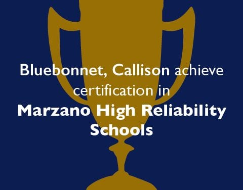 Bluebonnet, Callison achieve certification in Marzano High Reliability Schools