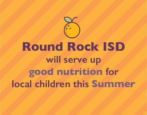 Round Rock ISD will serve up good nutrition for local children this Summer
