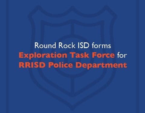 Round Rock ISD to form Exploration Task Force for RRISD Police Department
