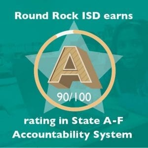 Round Rock ISD earns A rating in state A-F Accountability System