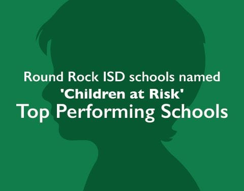 Round Rock ISD schools named Children at Risk Top Performing Schools