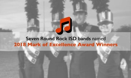 Seven Round Rock ISD bands named 2018 Mark of Excellence Award Winners