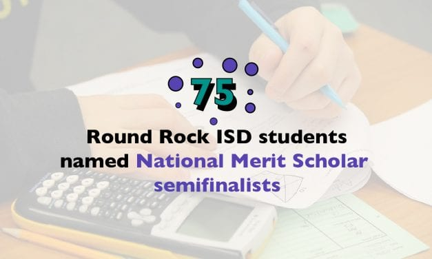 75 Round Rock ISD students named National Merit Scholar semifinalists