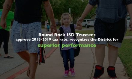 Round Rock ISD Trustees approve 2018-2019 tax rate, recognizes the District for superior performance