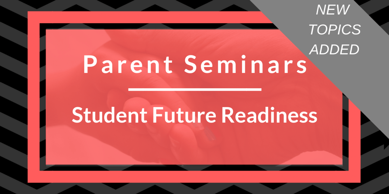Parent Seminars Deliver Student Future Readiness Topics