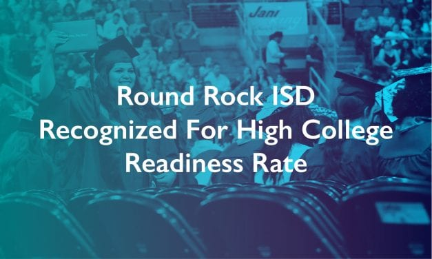 Round Rock ISD Recognized For High College Readiness Rate