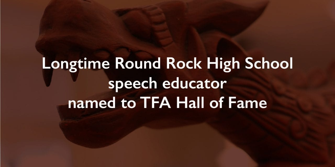 Longtime Round Rock High School speech educator named to TFA Hall of Fame