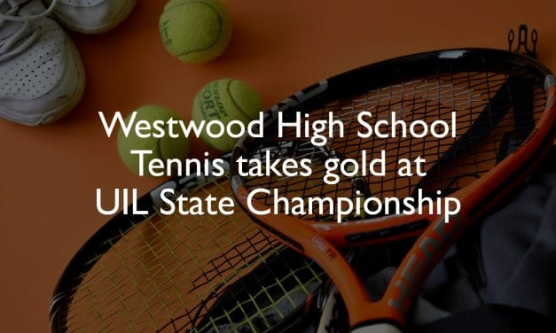 Westwood High School Tennis takes gold at UIL State Championship