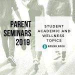 Round Rock ISD Parent Seminars Address Student Academic and Wellness Topics