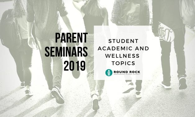 Round Rock ISD Parent Seminars Address Student Academic and Wellness Topics