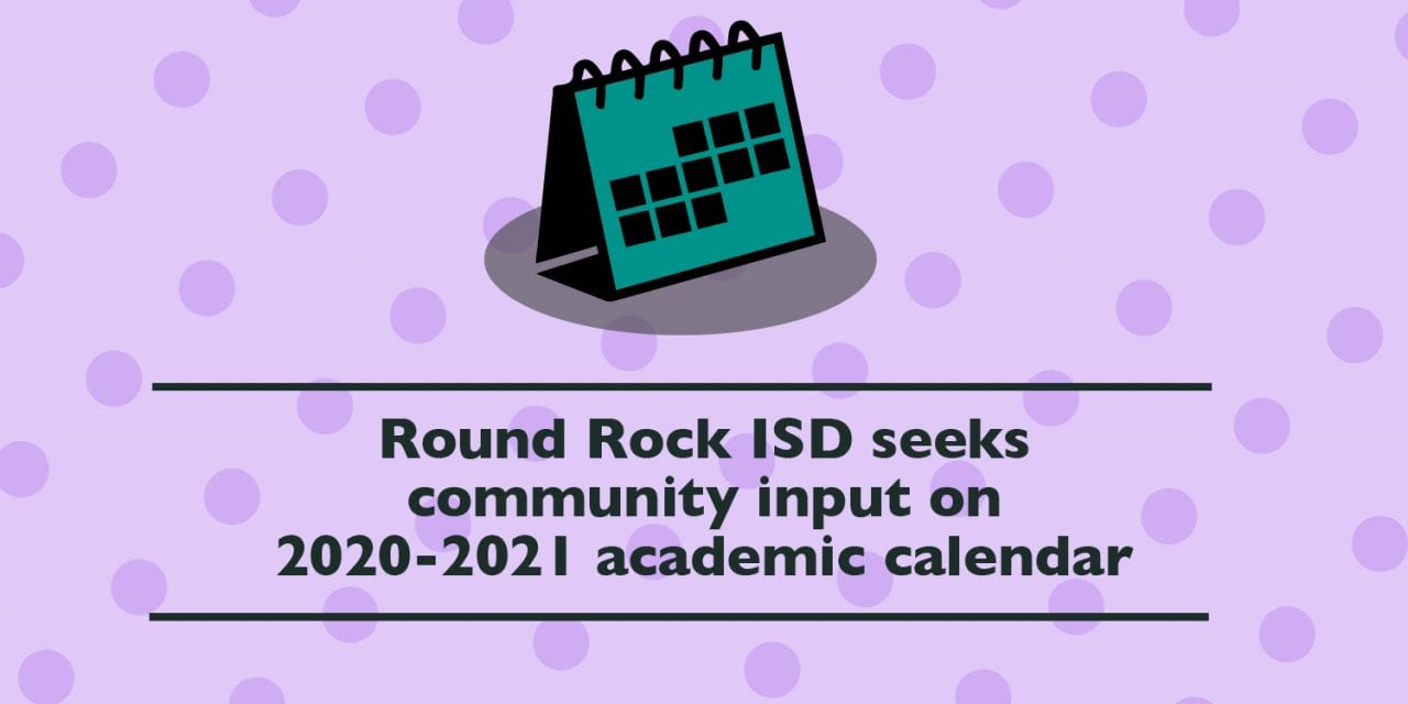 Round Rock ISD seeks community input on 2020-2021 academic calendar