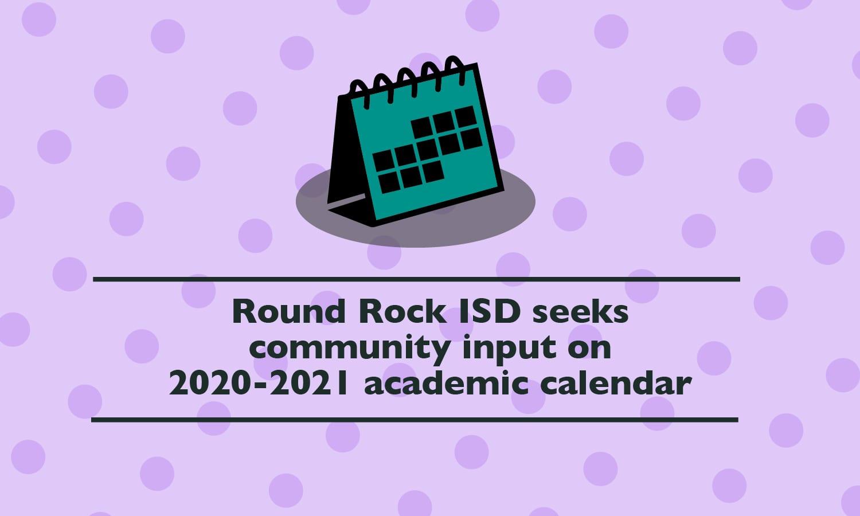 Round Rock Isd Calendar 2020 Round Rock ISD seeks community input on 2020 2021 academic
