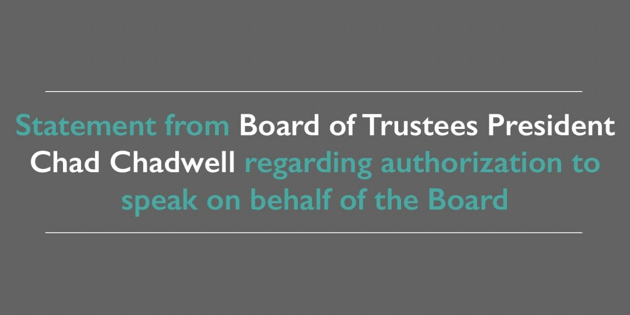 Statement from Board of Trustees President Chad Chadwell regarding authorization to speak on behalf of the Board