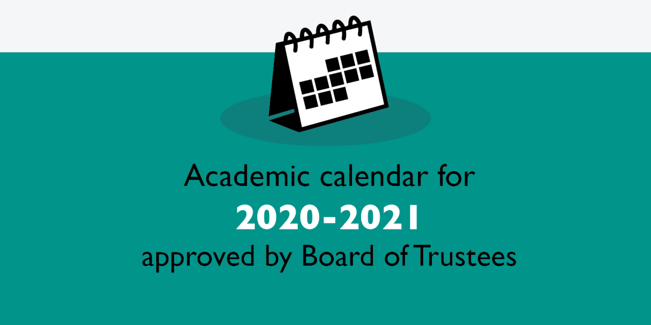 Academic calendar for 2020 2021 approved by Board of Trustees